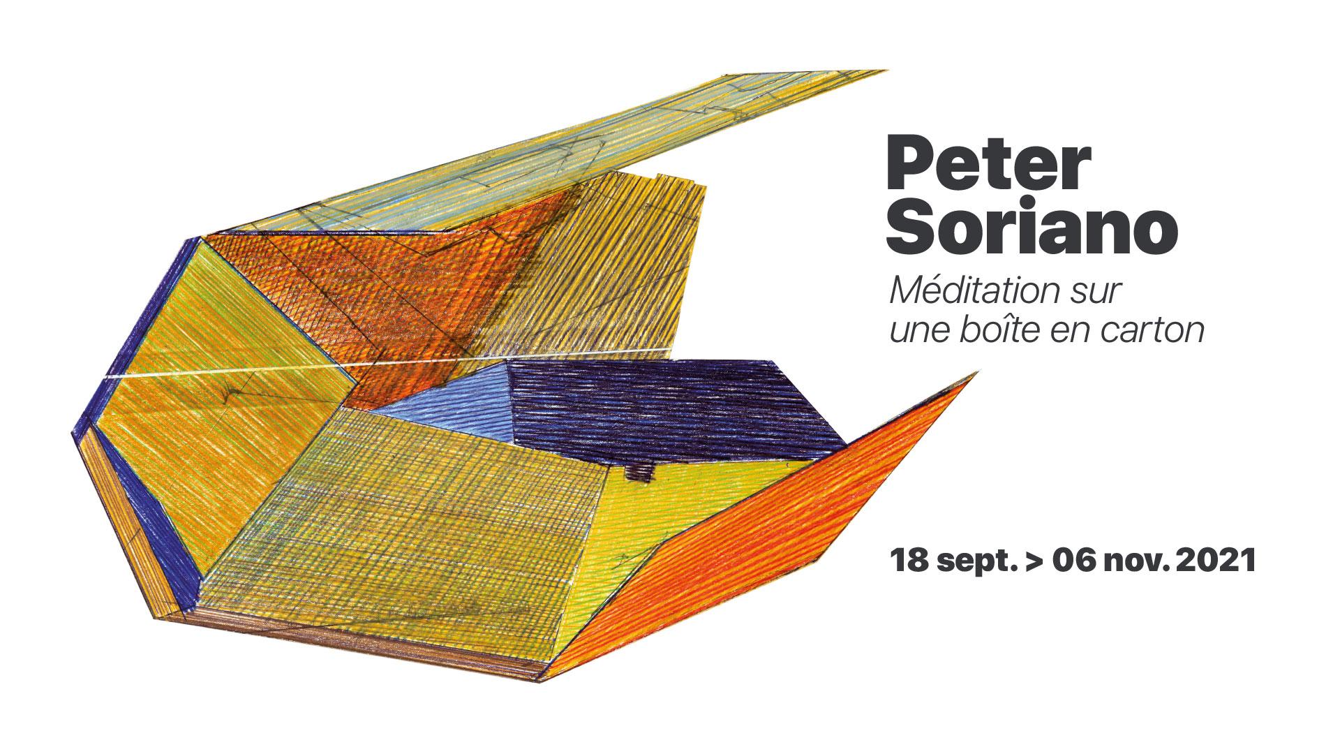 Peter Soriano Méditation sur une boîte en carton 18 sept. > 06 nov. 2021